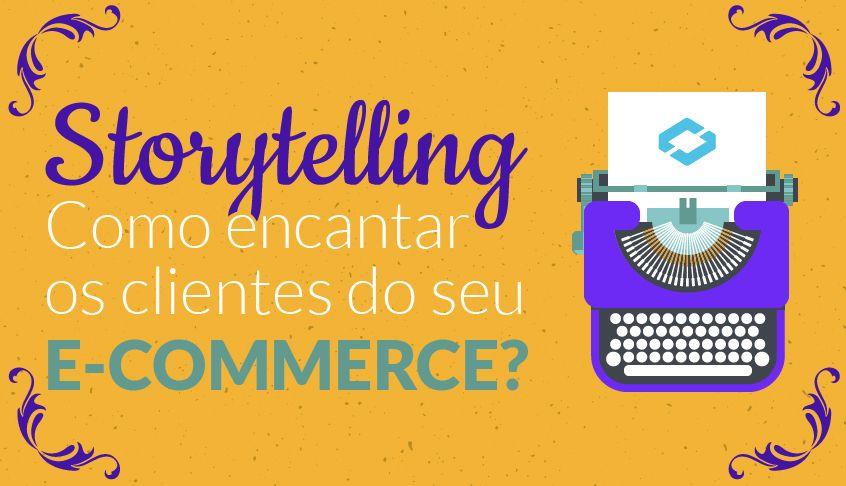 storytelling-como-encantar-os-clientes-de-sua-loja-virtual-capa